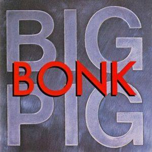 [Big Pig - Bonk]