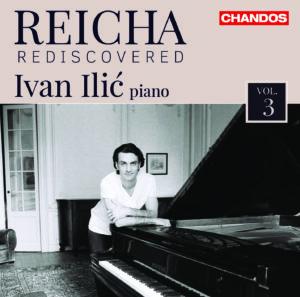 [Anton Reicha - Reicha Rediscovered, Vol. 3 (Ivan Ilić)]