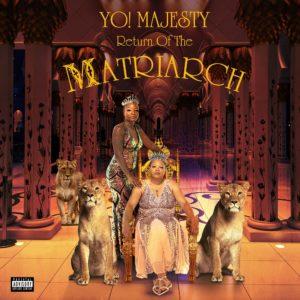 [Yo Majesty - Return of the Martriach]