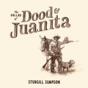 [Sturgill Simpson - The Ballad of Dood and Juanita]