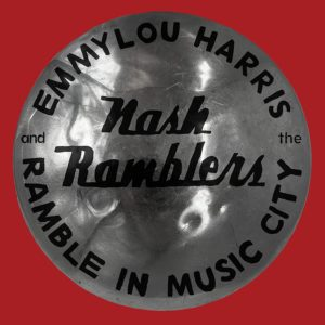 [Emmylou Harris and the Nash Ramblers - Ramble in Music City]